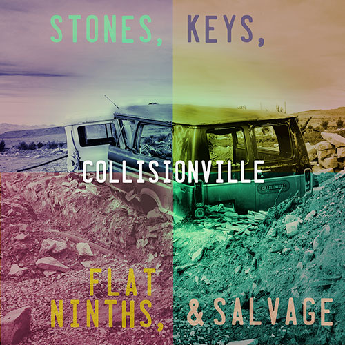 Collisionville, Stones, Keys, Flat Ninths, & Salvage LP